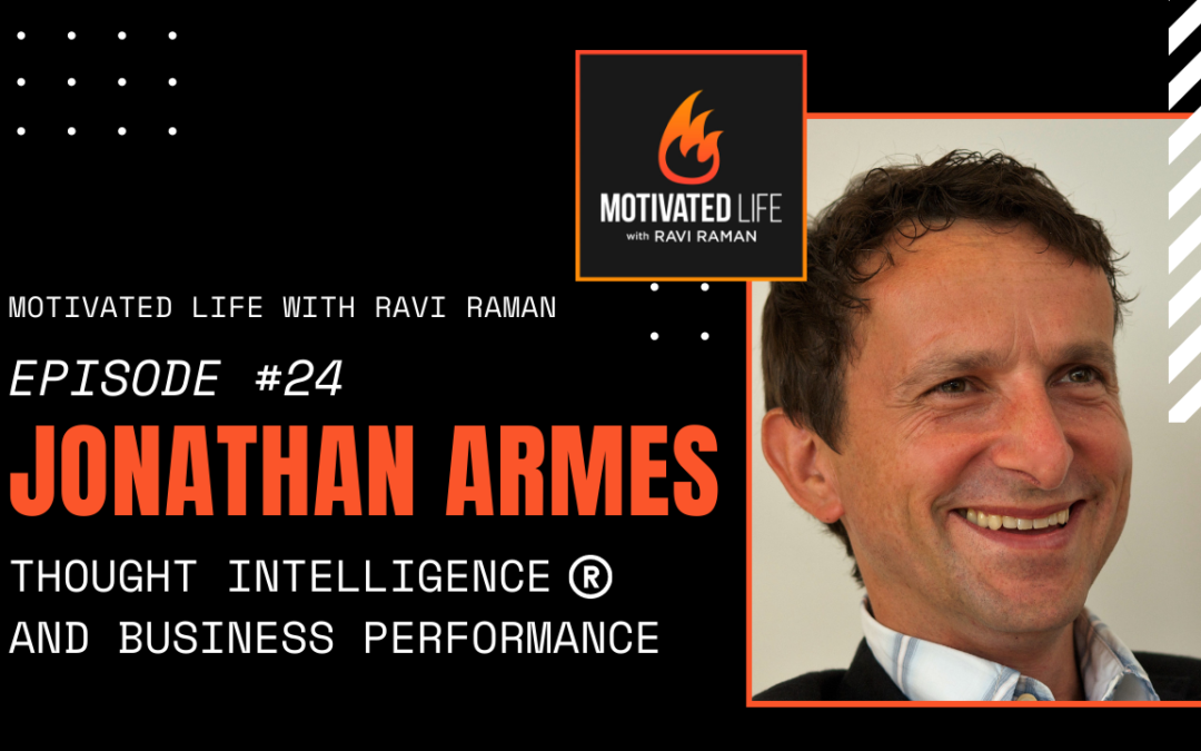 Jonathan Armes on Thought Intelligence for Higher Business Performance [Podcast Ep. #24]