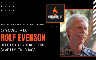 Rolf Evenson on Helping Leaders Find Clarity in Chaos